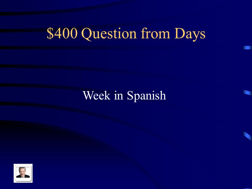 $300 Answer from Days Jueves