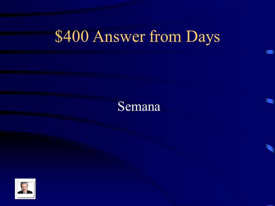 $400 Question from Days Week in Spanish