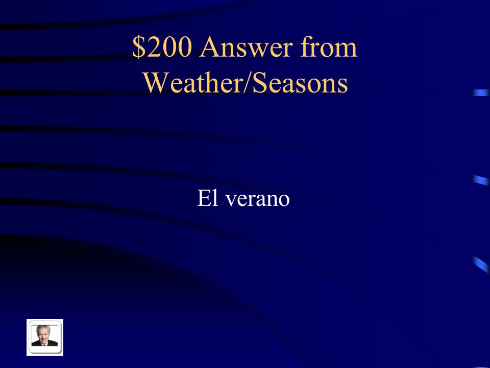 $200 Question from Weather/Seasons Summer in Spanish