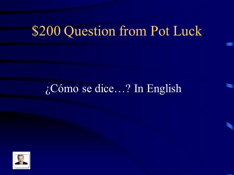 $100 Answer from Pot Luck La(s) estación(es)