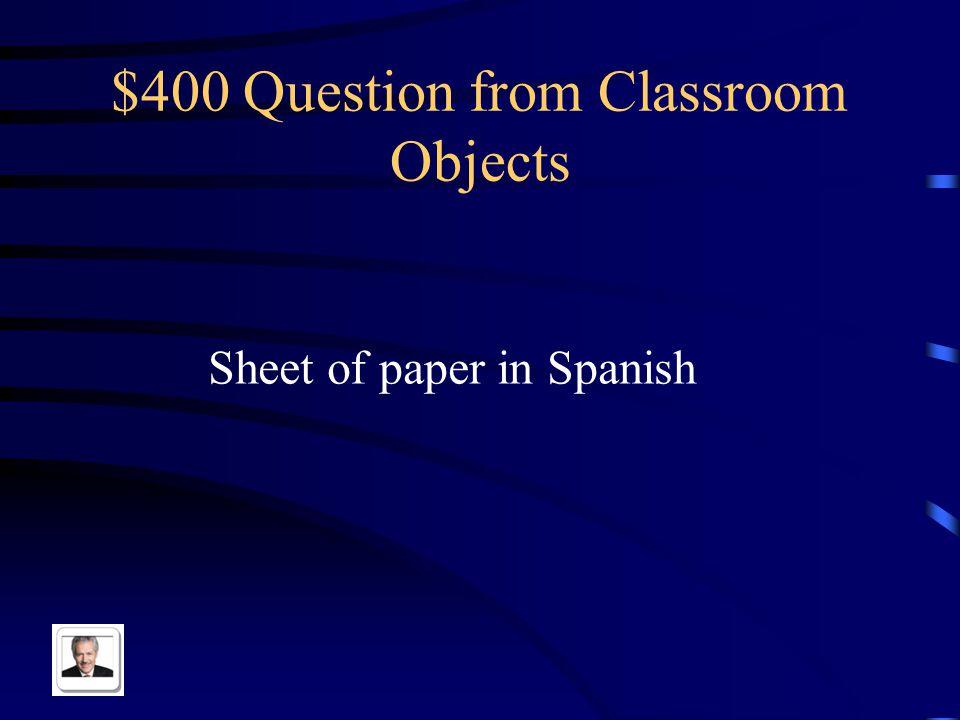 $300 Answer from Classroom Objects La carpeta