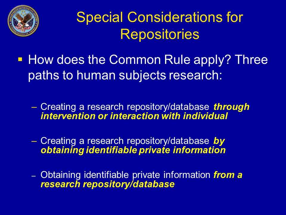 Special Considerations for Repositories  How does the Common Rule apply.