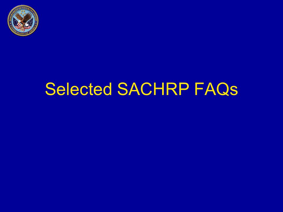Selected SACHRP FAQs