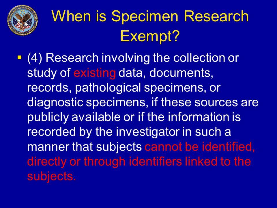 When is Specimen Research Exempt.