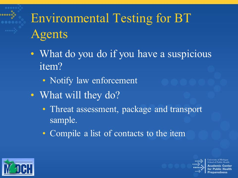Environmental Testing for BT Agents What do you do if you have a suspicious item.