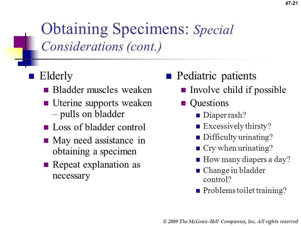 © 2009 The McGraw-Hill Companies, Inc. All rights reserved 47-20 Obtaining Specimens: Special Considerations Male and female patients Differences in c