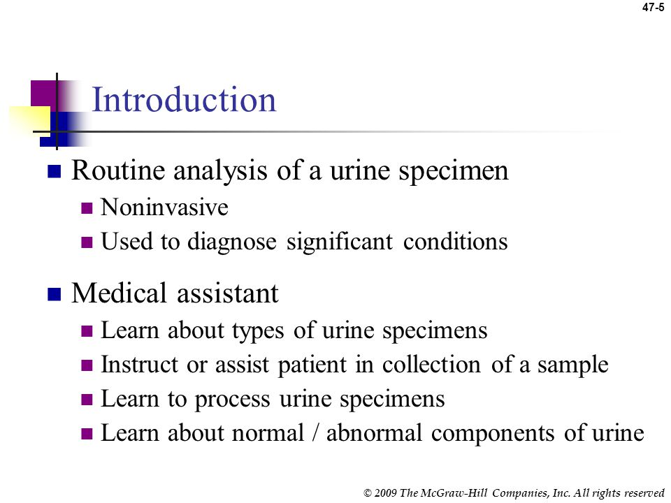 © 2009 The McGraw-Hill Companies, Inc. All rights reserved 47-4 Learning Outcomes (cont.) 47.9 Describe the process of urinalysis and its purpose. 47.