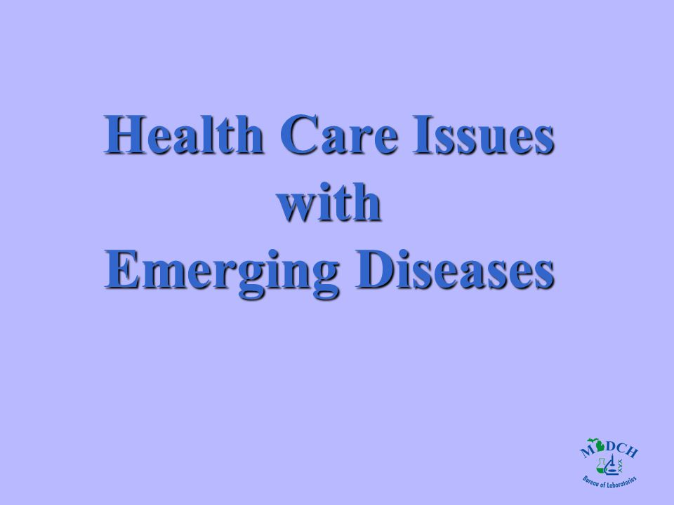 Health Care Issues with Emerging Diseases