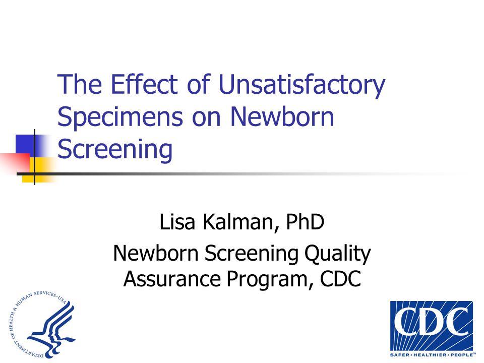 Do unsats delay newborn screening result reporting .
