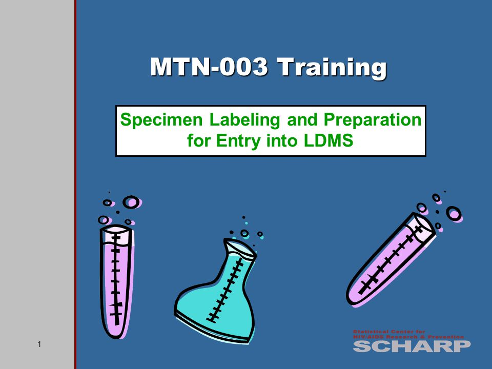 1 MTN-003 Training Specimen Labeling and Preparation for Entry into LDMS