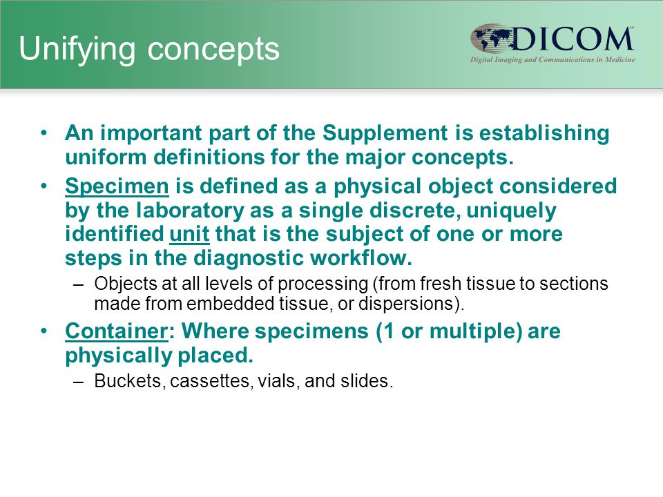 Unifying concepts An important part of the Supplement is establishing uniform definitions for the major concepts. Specimen is defined as a physical ob