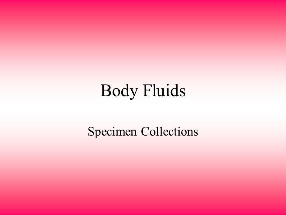 Body Fluids Specimen Collections