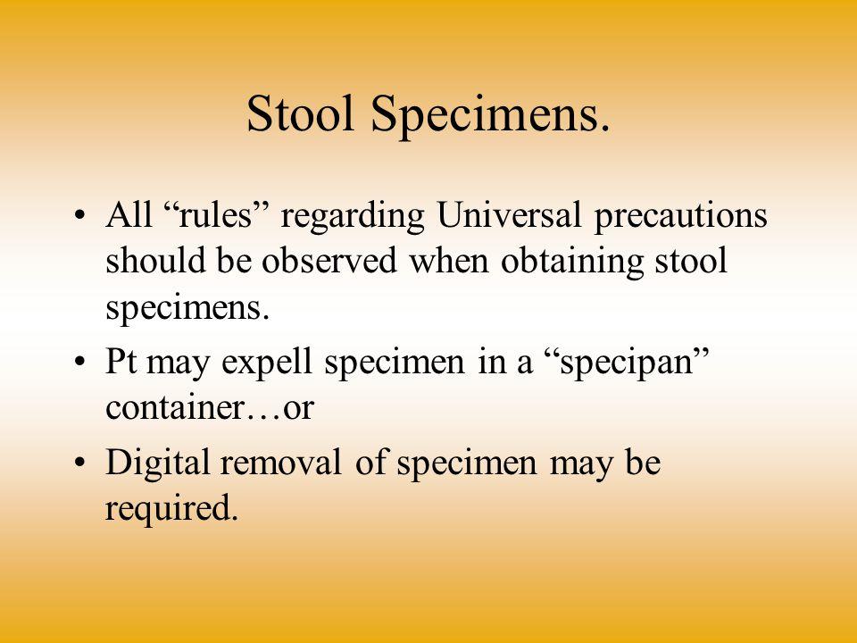 Stool Specimens.