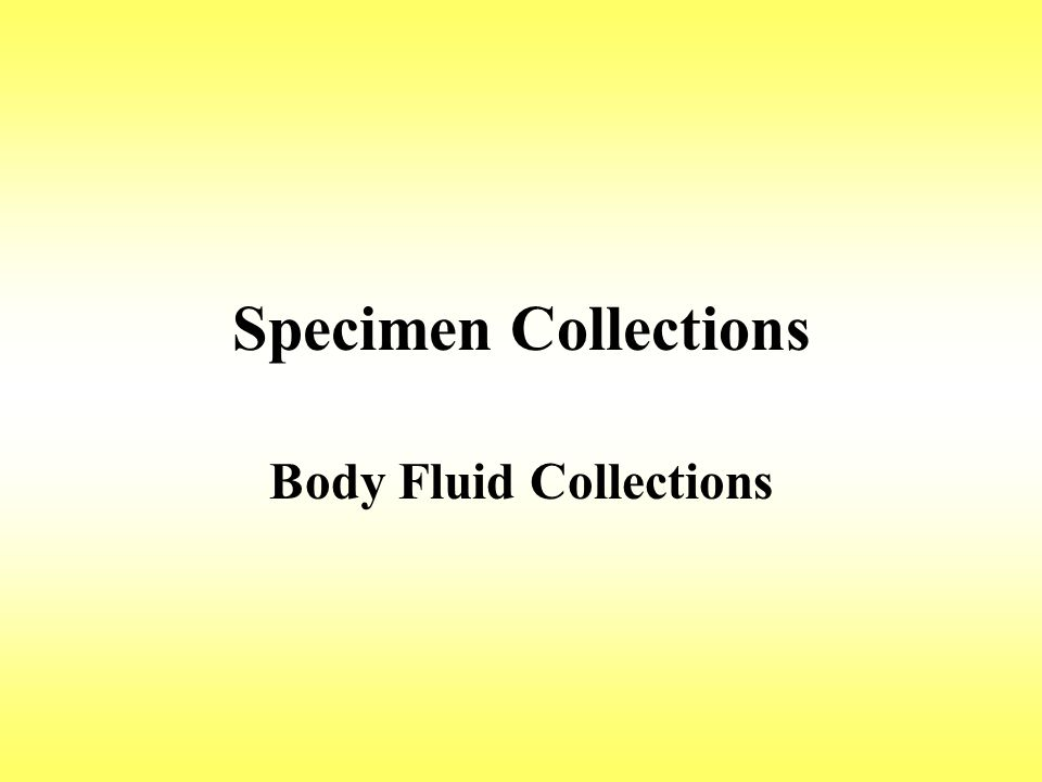 Specimen Collections Body Fluid Collections