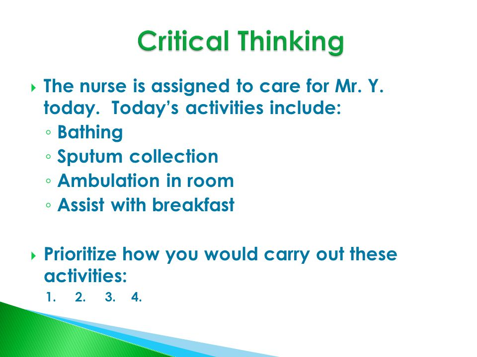  The nurse is assigned to care for Mr. Y. today.