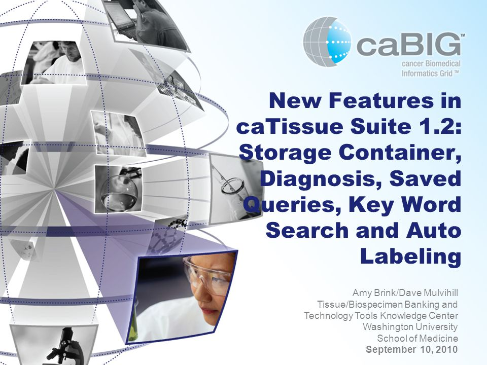 New Features in CaTissue Suite 1.2 Able to restrict Storage Containers at the level of specimen type.
