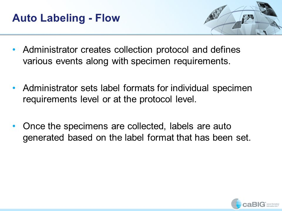 Auto Labeling - Flow Administrator creates collection protocol and defines various events along with specimen requirements.