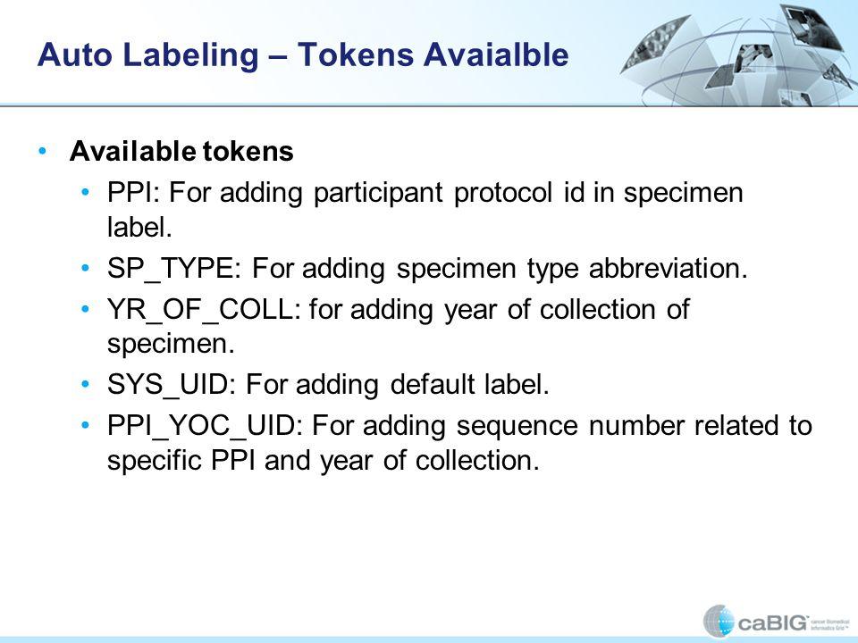 Auto Labeling – Tokens Avaialble PSPEC_LABEL: For adding Parent specimen label.