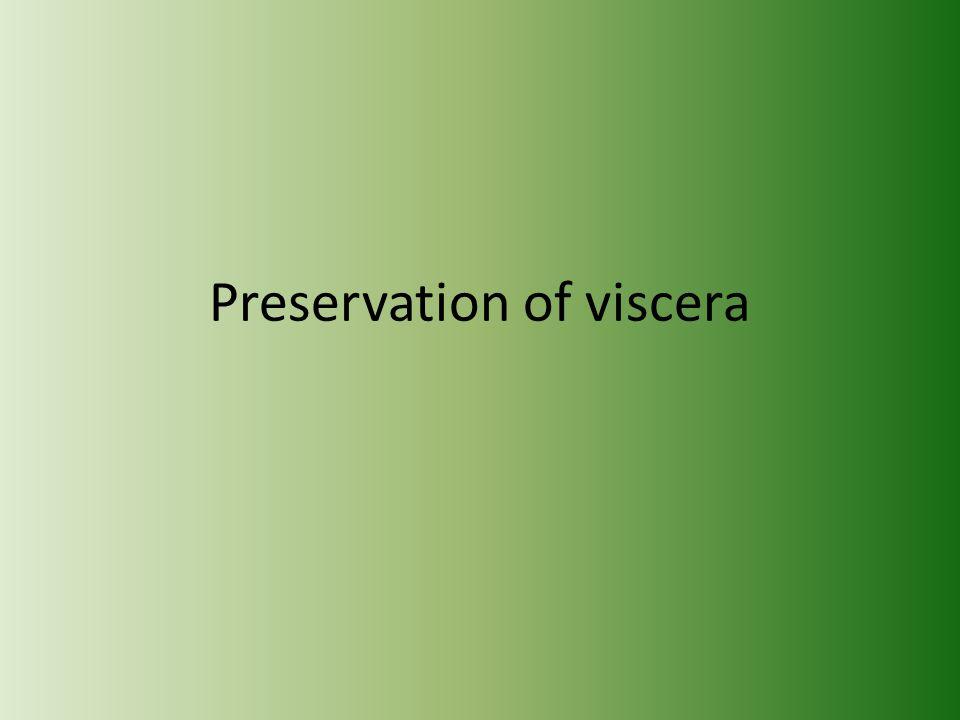 Preservation of viscera