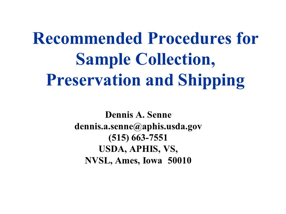 Recommended Procedures for Sample Collection, Preservation and Shipping Dennis A.