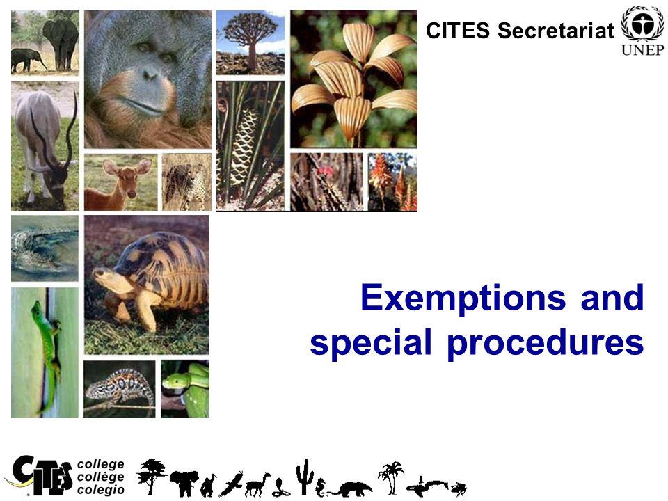 1 Exemptions and special procedures CITES Secretariat