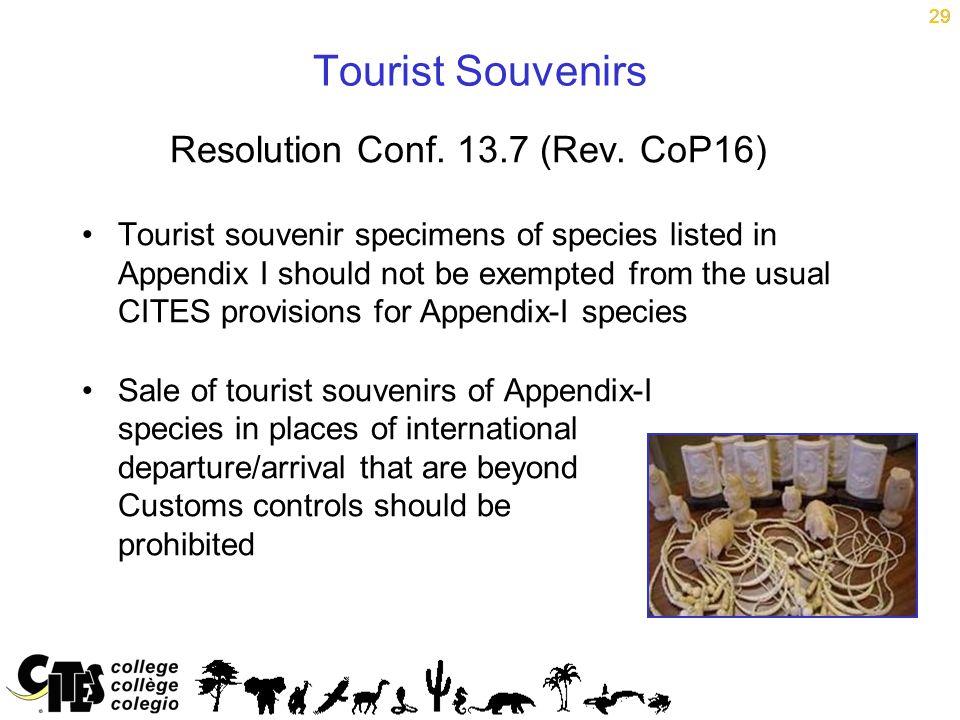 29 Tourist Souvenirs Resolution Conf. 13.7 (Rev.
