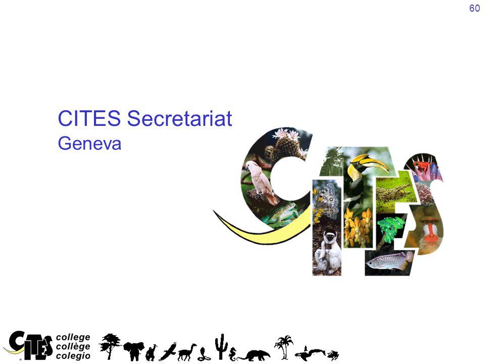 60 CITES Secretariat Geneva