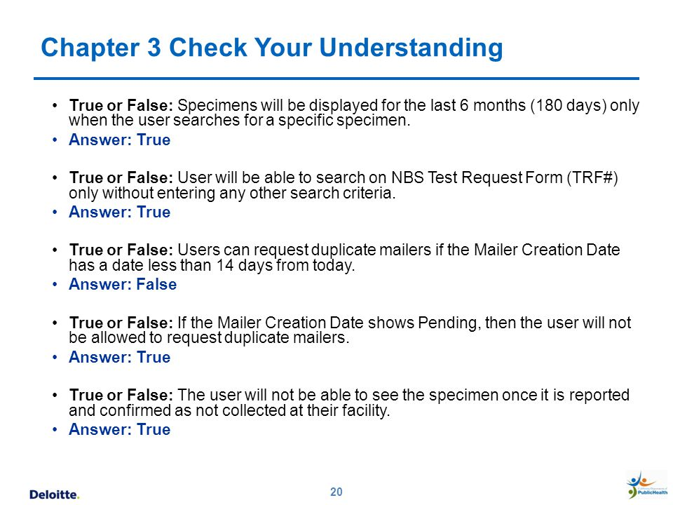 Chapter 3 Check Your Understanding 20 True or False: Specimens will be displayed for the last 6 months (180 days) only when the user searches for a sp