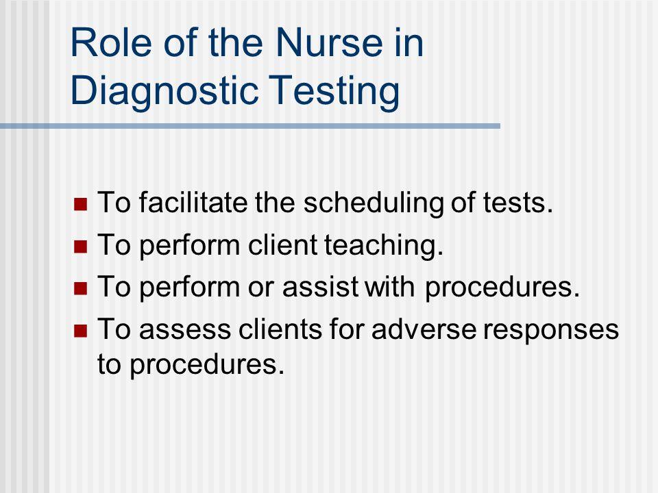 Further Nursing Responsibilities During Diagnostic Testing Preparing the procedure room (e.g.