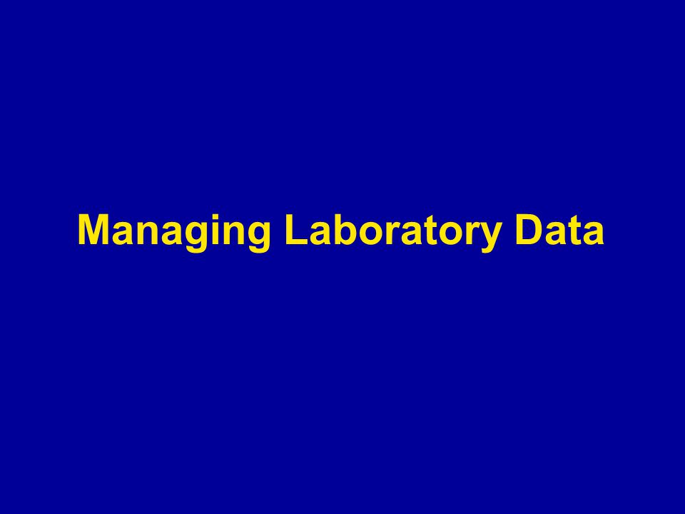 Managing Laboratory Data