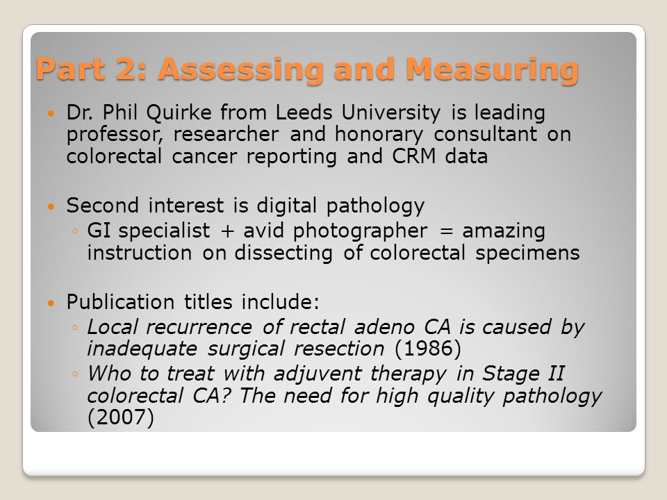 Part 2: Assessing and Measuring Dr. Phil Quirke from Leeds University is leading professor, researcher and honorary consultant on colorectal cancer re