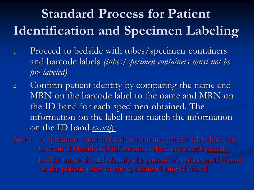 Standard Process for Patient Identification and Specimen Labeling 1.