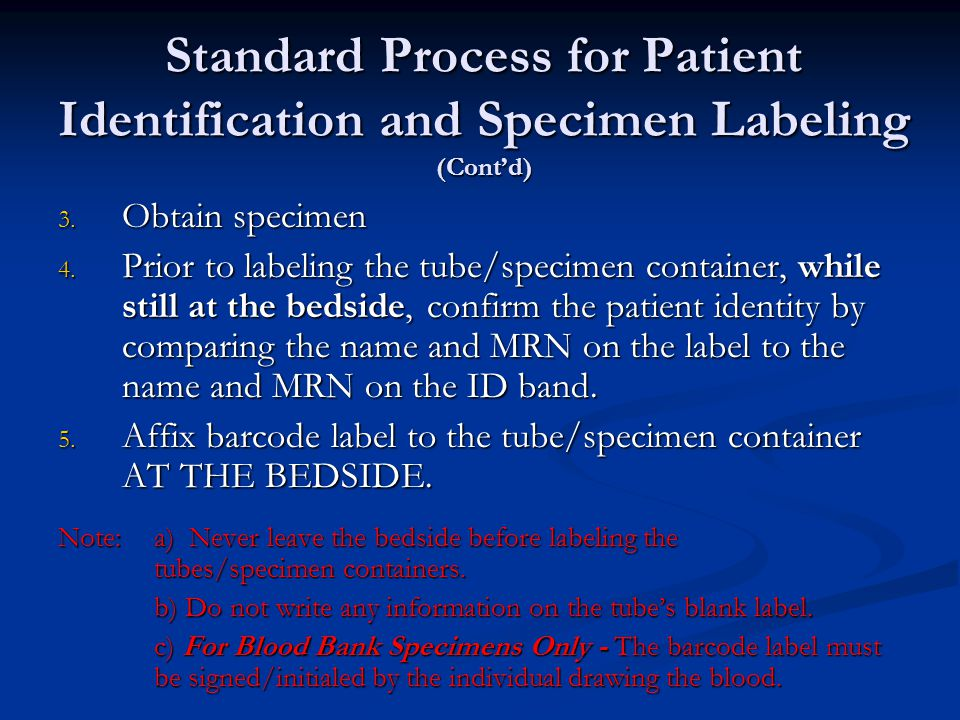 Standard Process for Patient Identification and Specimen Labeling (Cont'd) 3.