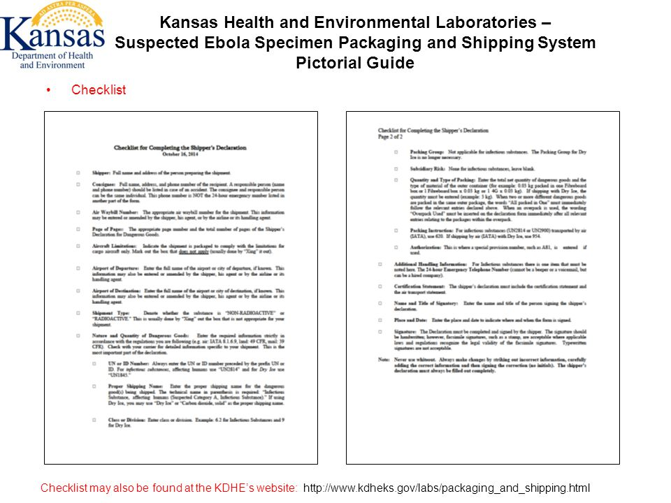 Kansas Health and Environmental Laboratories – Suspected Ebola Specimen Packaging and Shipping System Pictorial Guide Checklist Checklist may also be found at the KDHE's website: http://www.kdheks.gov/labs/packaging_and_shipping.html