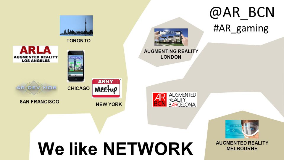 @AR_BCN #AR_gaming We like NETWORK NEW YORK SAN FRANCISCO TORONTO CHICAGO AUGMENTING REALITY LONDON AUGMENTED REALITY MELBOURNE
