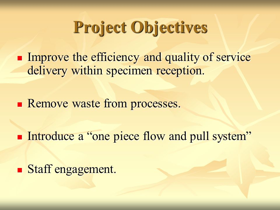 Project deliverables To level specimen delivery to reduce peaks and errors.