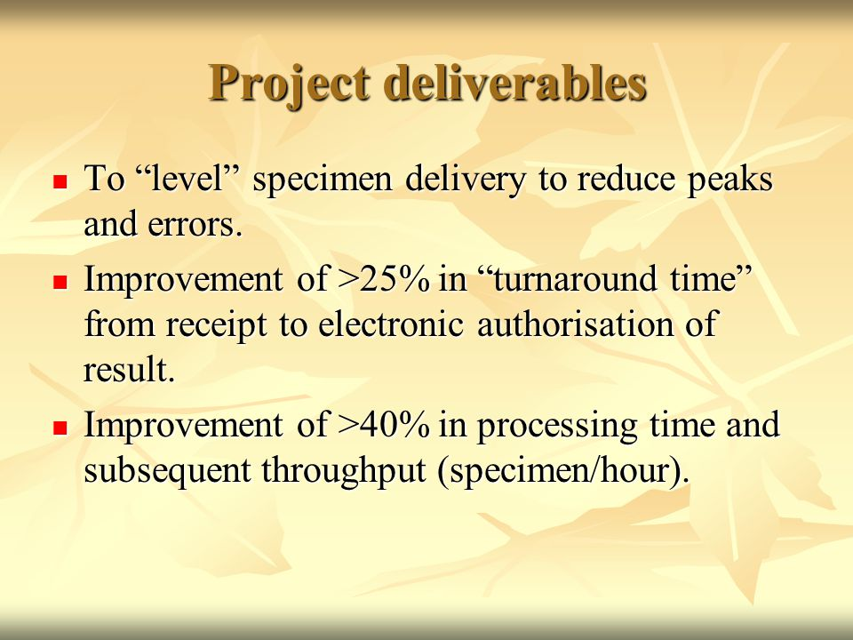 "Project deliverables To ""level"" specimen delivery to reduce peaks and errors. To ""level"" specimen delivery to reduce peaks and errors. Improvement of"