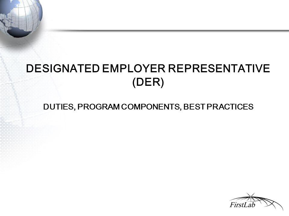 DESIGNATED EMPLOYER REPRESENTATIVE (DER) DUTIES, PROGRAM COMPONENTS, BEST PRACTICES