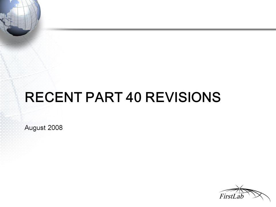 RECENT PART 40 REVISIONS August 2008