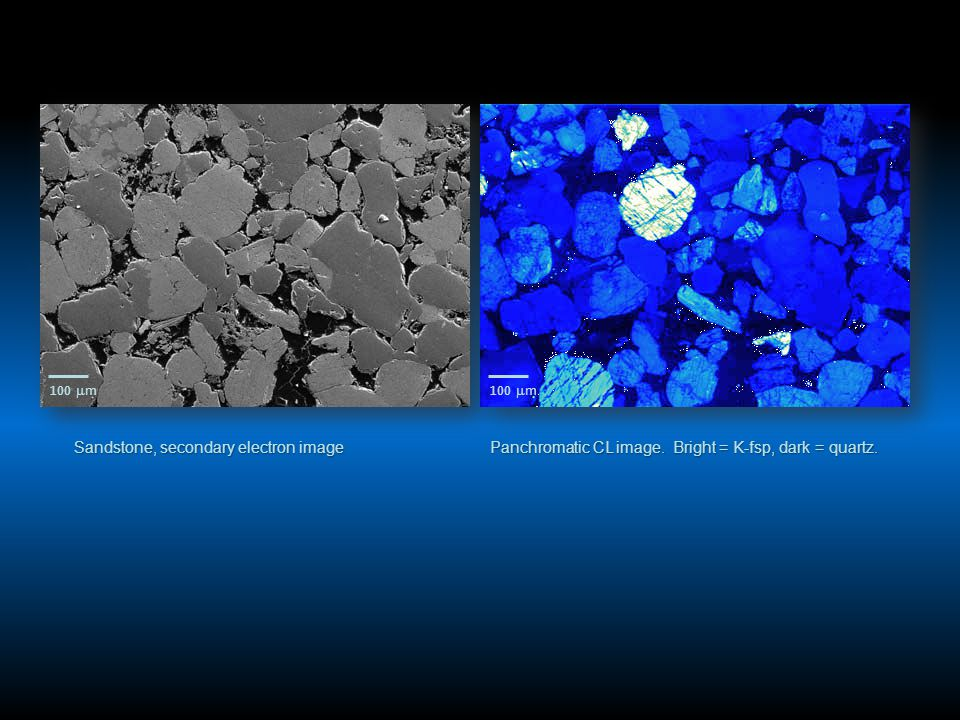 Sandstone, secondary electron image 100  m Panchromatic CL image. Bright = K-fsp, dark = quartz.