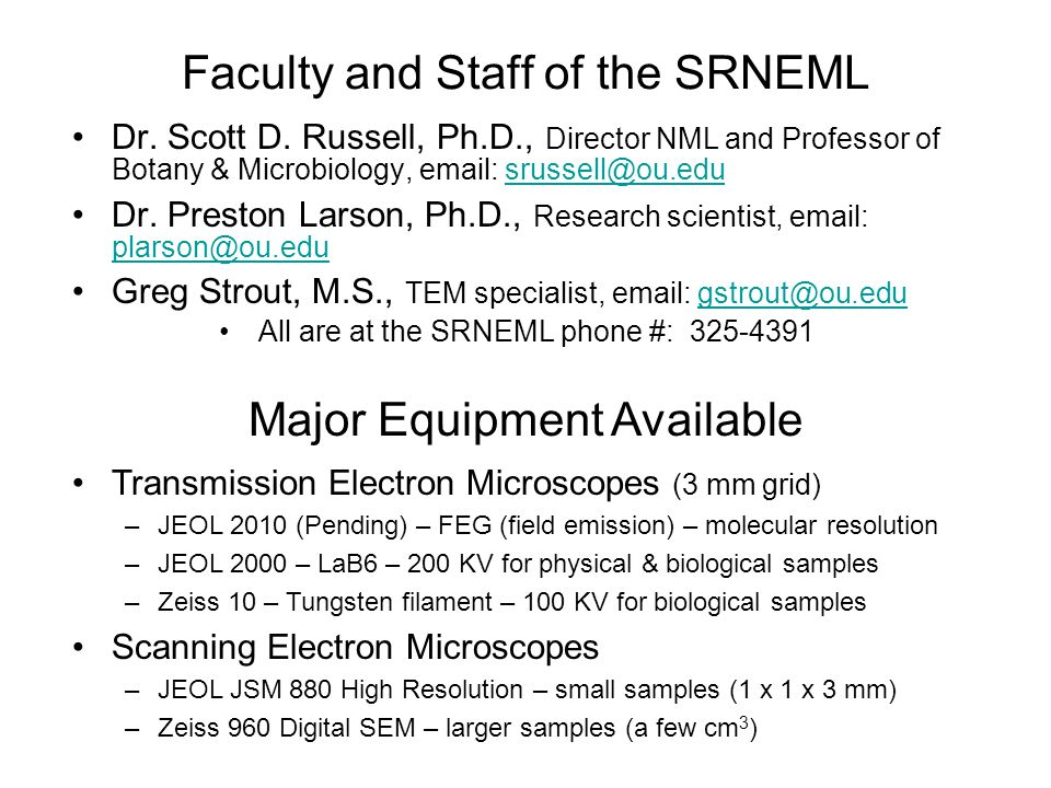 Faculty and Staff of the SRNEML Dr. Scott D. Russell, Ph.D., Director NML and Professor of Botany & Microbiology, email: srussell@ou.edusrussell@ou.ed