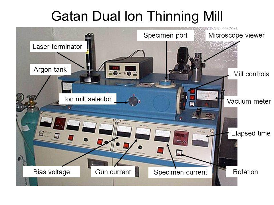 Gatan Dual Ion Thinning Mill Laser terminator Rotation Argon tank Elapsed time Gun currentBias voltage Specimen current Microscope viewerSpecimen port