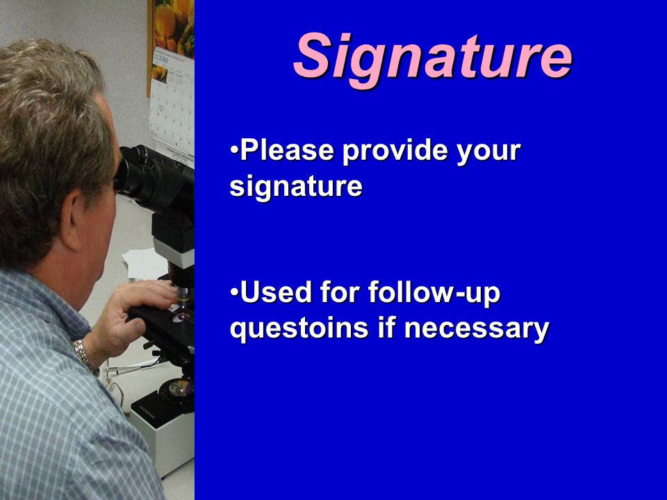 Signature Please provide your signaturePlease provide your signature Used for follow-up questoins if necessaryUsed for follow-up questoins if necessary