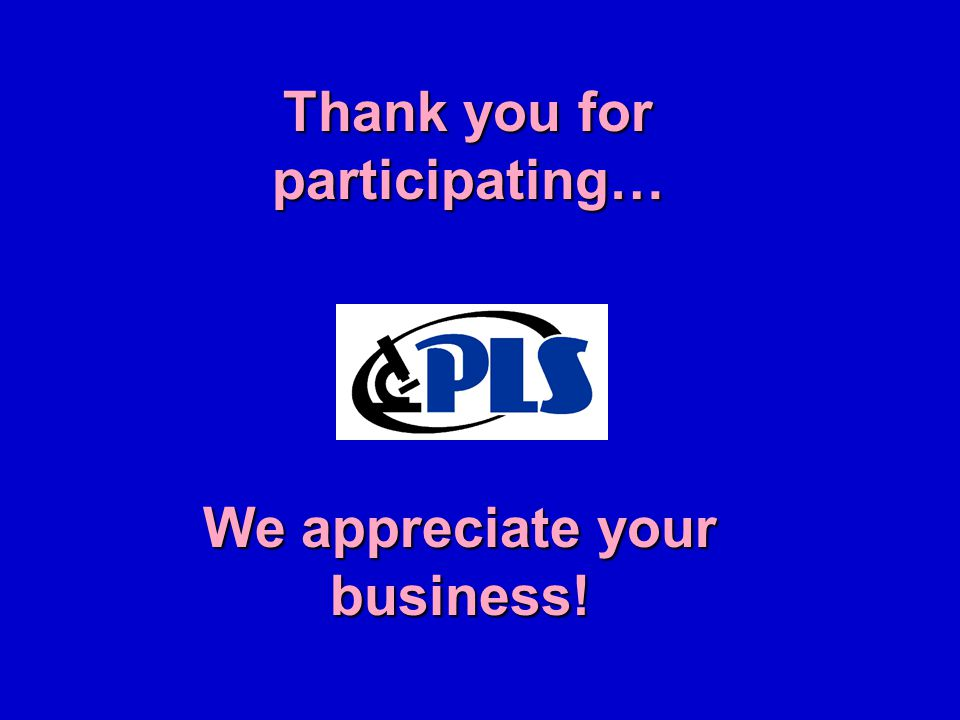 Thank you for participating… We appreciate your business!