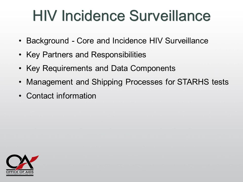 HIV Incidence Surveillance Background - Core and Incidence HIV Surveillance Key Partners and Responsibilities Key Requirements and Data Components Man