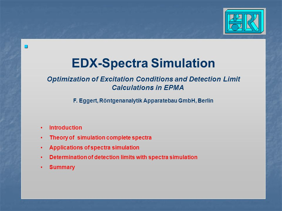 Today the standardless evaluation of measured spectra is an established methodology in Electron Probe Microanalysis (EPMA) with Energy Dispersive Spectrometer (EDX) in Scanning Electron Microscope (SEM) New developments offer the possibility to calculate complete spectra in dependence to analytical conditions (spectra simulation).
