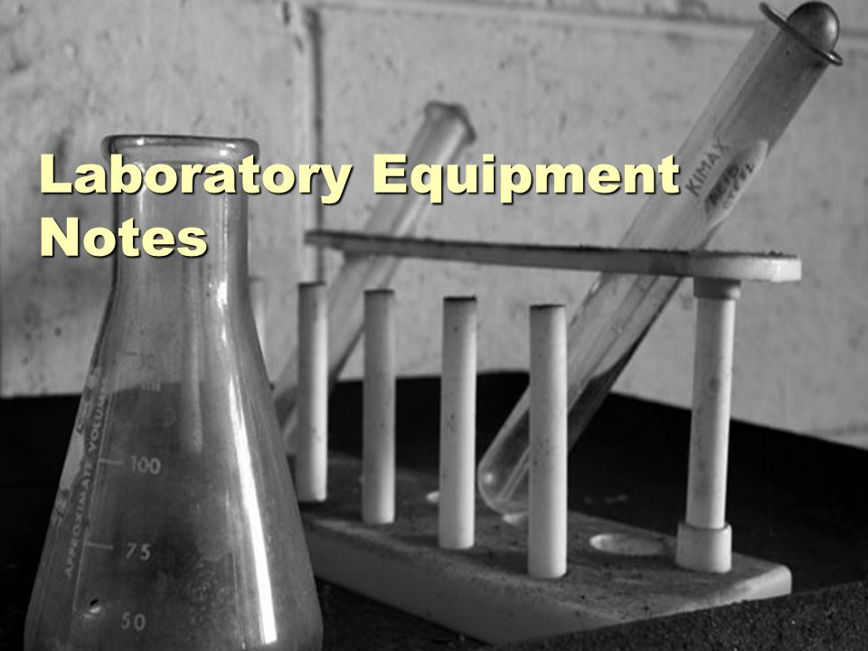Laboratory Equipment Notes