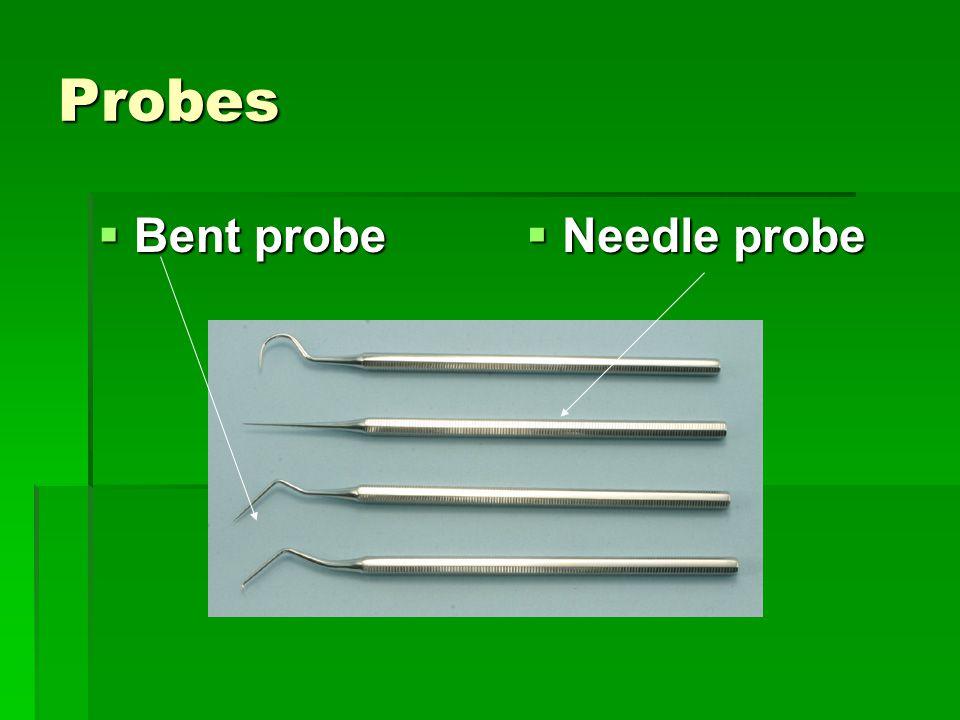 Probes  Bent probe  Needle probe