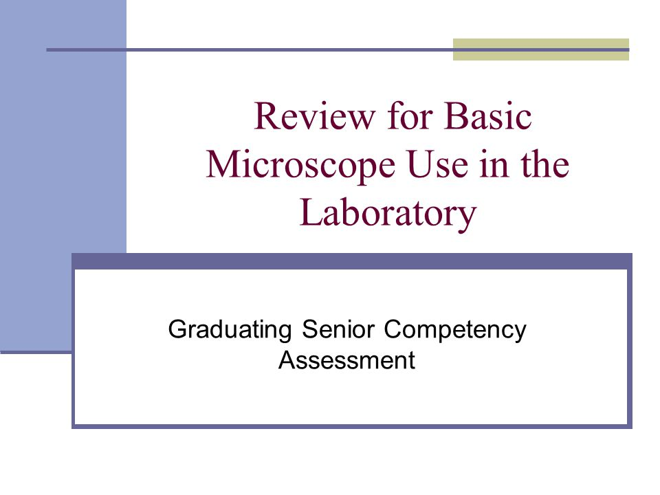 Objectives Review parts of both compound and dissection microscopes.