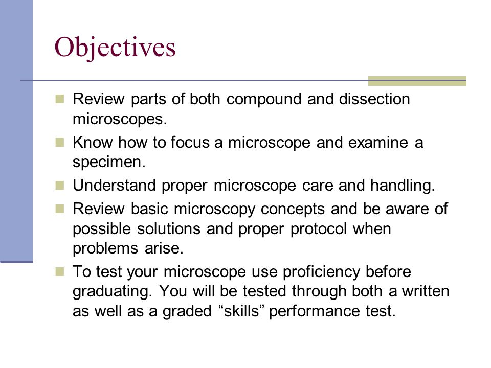Microscopy Terms Field of view – lighted circular area seen when looking through eyepiece(s).
